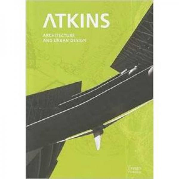 ATKINS Architecture and Urban Design阿特金 建筑和城市设计