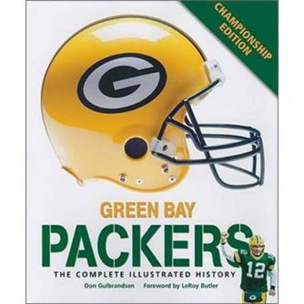 Green Bay Packers: The Complete Illustrated History