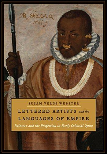 Lettered Artists and the Languages of Empire: Painters and the Profession in Early Colonial Quito