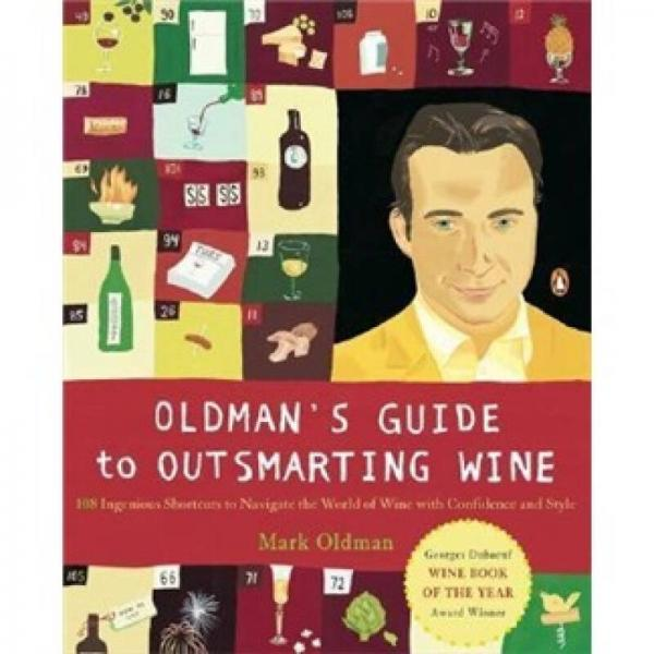 Oldmans Guide to Outsmarting Wine