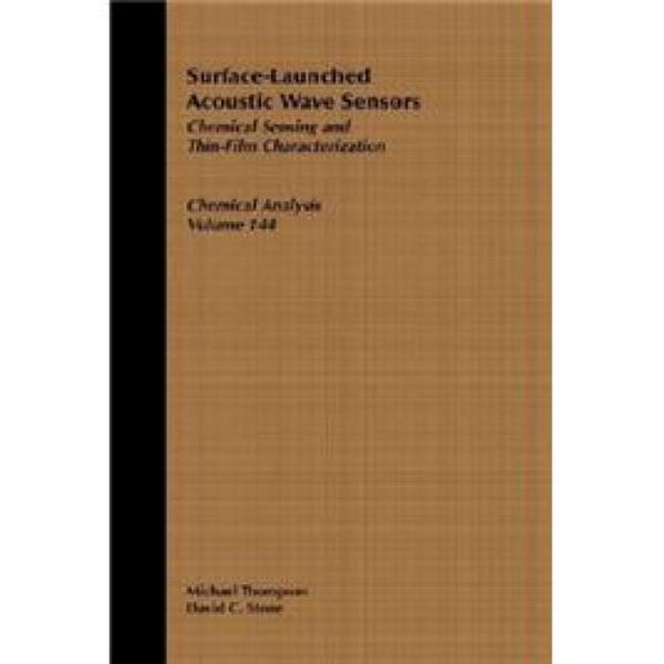 Surface-LaunchedAcousticWaveSensors:ChemicalSensingandThin-FilmCharacterization