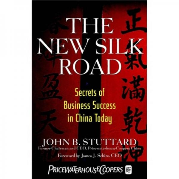 The New Silk Road: Secrets of Business Success in China Today