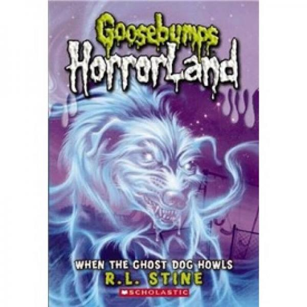 Goosebumps Horrorland #13: When the Ghost Dog Howls  鸡皮疙瘩惊恐乐园系列13:幽灵狗的呼叫