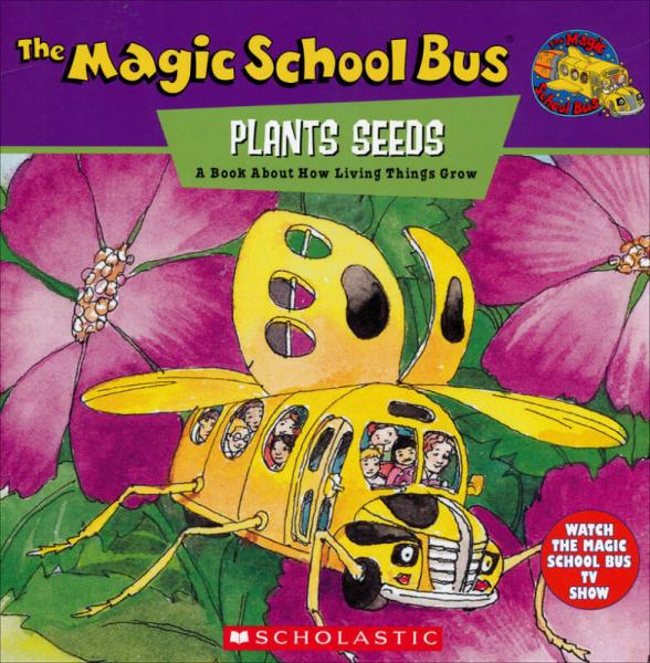 The Magic School Bus Plants Seeds: A Book about How Living Things Grow  神奇校车系列: 播种记