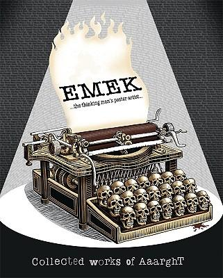 Emek:TheThinkingMansPosterArtist:CollectedWorksofAaarght!