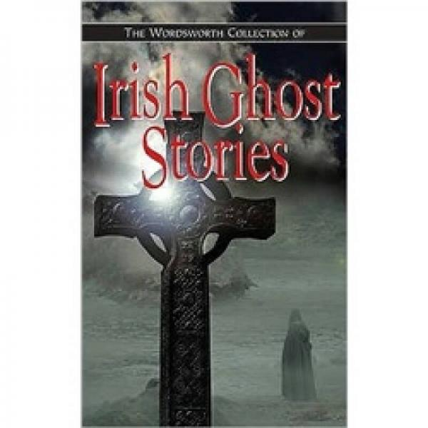 Irish Ghost Stories (Wordsworth Special Editions)