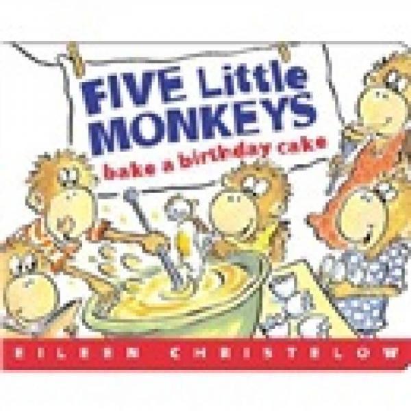 Five Little Monkeys Bake a Birthday Cake  五只小猴子烤生日蛋糕