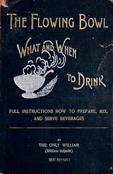 The Flowing Bowl - What and When to Drink 1891 Reprint