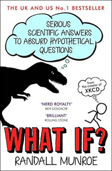 What If?Serious Scientific Answers To Absurd Hypothetical Questions