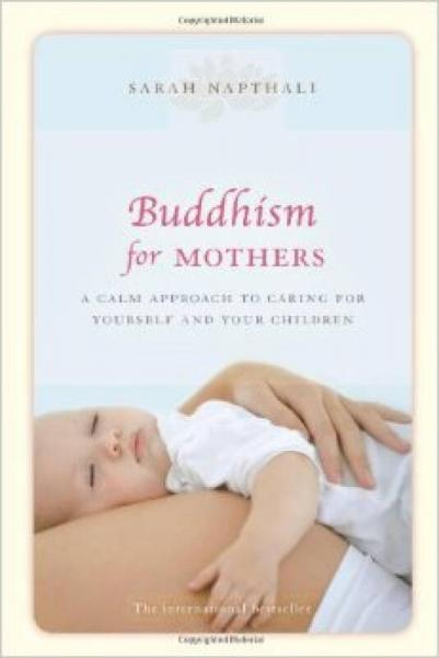 Buddhism for Mothers: A Calm Approach to Caring