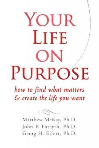 YourLifeonPurpose:HowtoFindWhatMatters&CreatetheLifeYouWant
