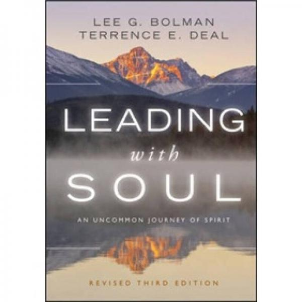 Leading with Soul[领导与灵魂:不寻常精神旅程,第3修订版]
