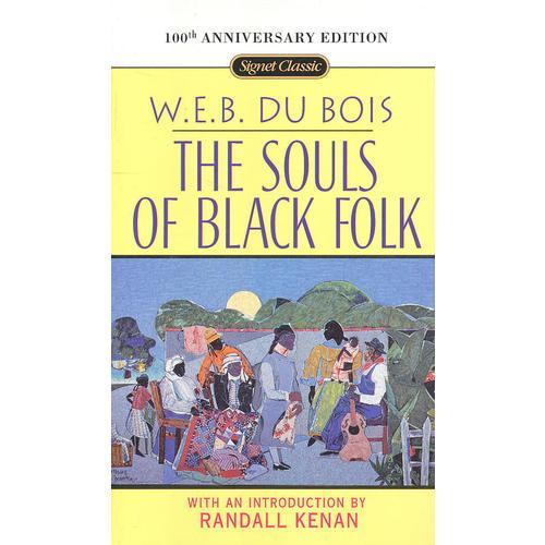 The Souls of Black Folk(Signet Classic) 黑人的灵魂(杜波伊斯代表作)