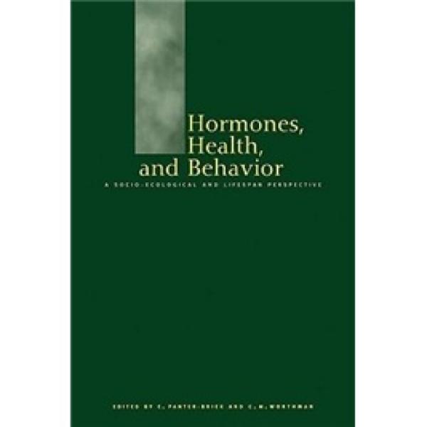 Hormones,HealthandBehaviour:ASocio-ecologicalandLifespanPerspective