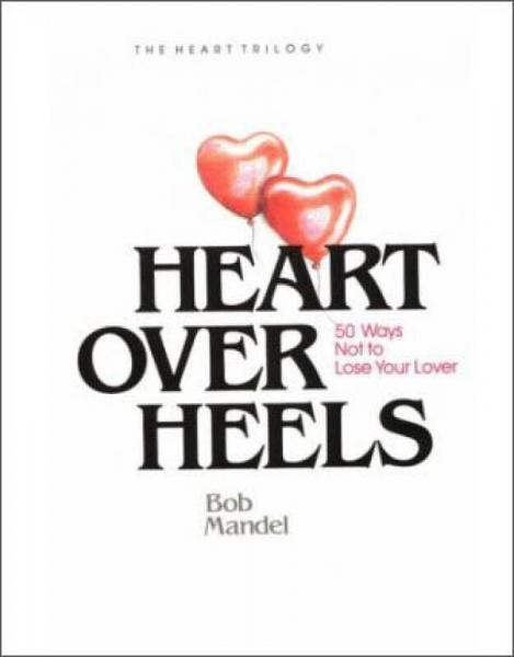 Heart over Heels  50 Ways Not to Leave Your Lover