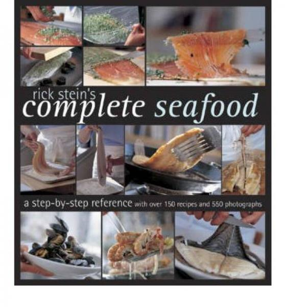 Rick Steins Complete Seafood  A Step-by-Step Re