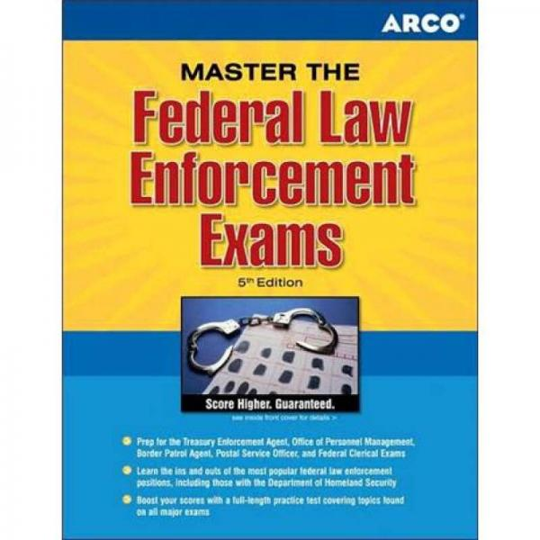Master the Law Federal Enfment Exams, 5e (Arco Master the Federal Law Enforcement Exams)
