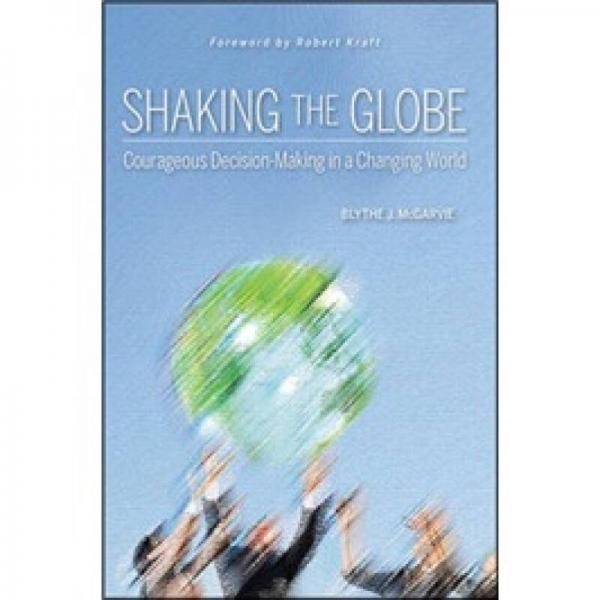 Shaking The Globe[震撼世界:多变世界中的勇敢决策]