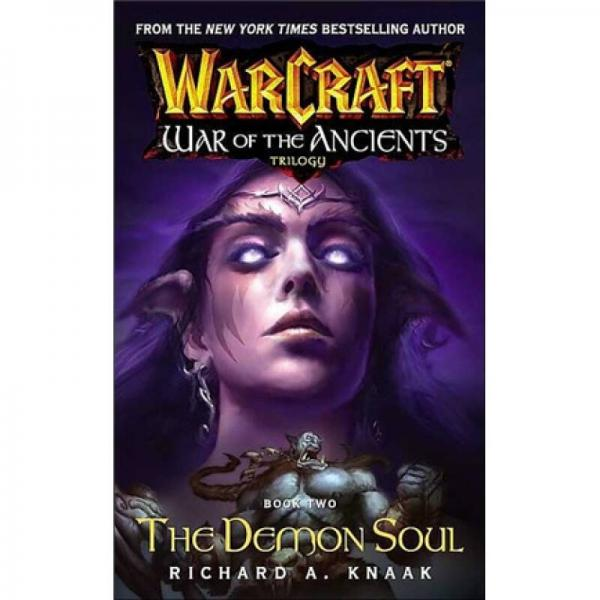 Warcraft: War of the Ancients Book Two: The Demon Soul[魔兽争霸上古之战三部曲2: 恶魔之魂]