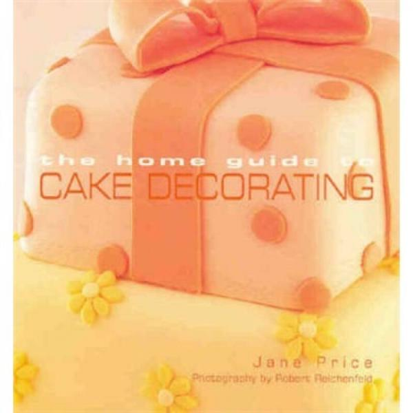The Home Guide to Cake Decorating  家庭蛋糕装饰入门