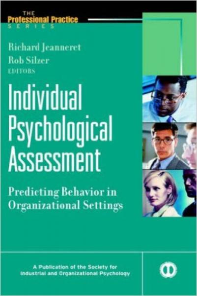 INDIVIDUAL PSYCHOLOGICAL ASSESSMENT: PREDICTING BEHAVIOR IN ORGANIZATIONAL SETTINGS (VOLUME 8 IN T