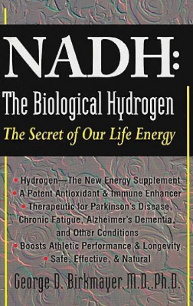 NADH:TheBiologicalHydrogen:TheSecretofOurLifeEnergy
