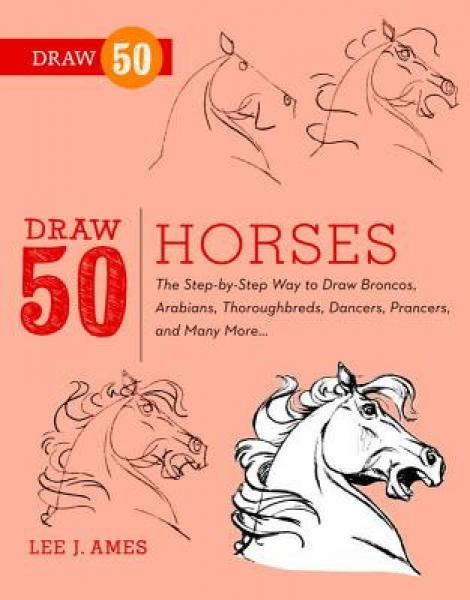 Draw 50 Horses: The Step-By-Step Way to Draw Bro