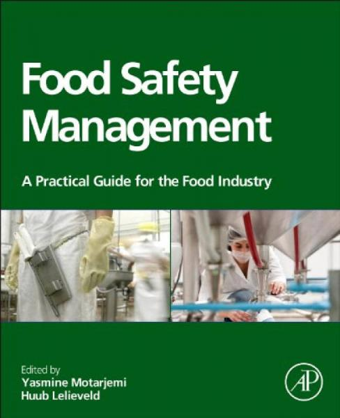 Food Safety Management: A Practical Guide for the Food Industry食品安全管理:食品业实用指导