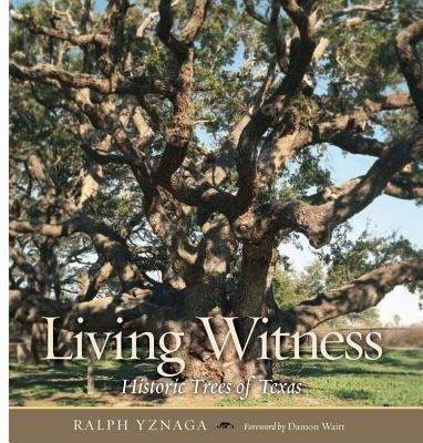LivingWitness:HistoricTreesofTexas