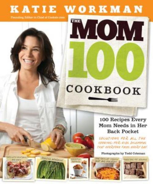 TheMom100Cookbook:100RecipesEveryMomNeedsinHerBackPocket
