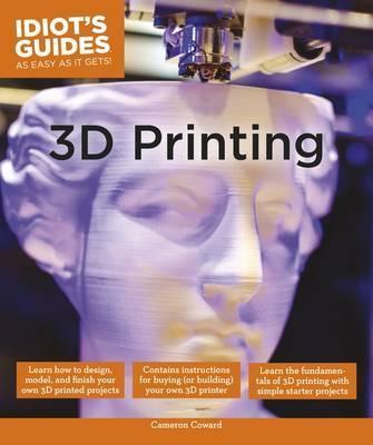 IdiotsGuides:3DPrinting