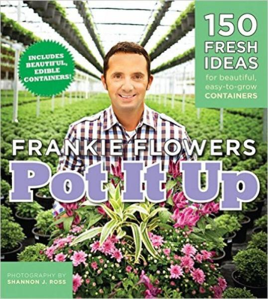Pot It Up  150 Fresh Ideas For Beautiful, Easy-T