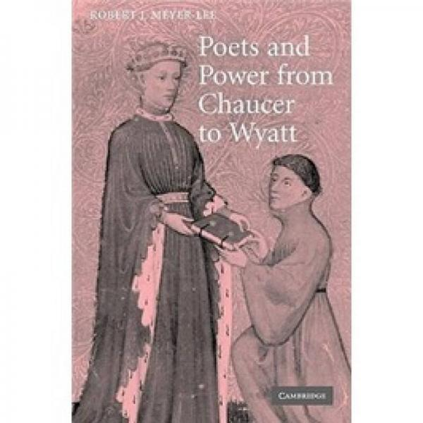 Poets and Power from Chaucer to Wyatt (Cambridge Studies in Medieval Literature)
