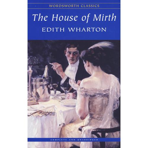 The House of Mirth (Wordsworth Classics) 欢乐房屋 9781840224191