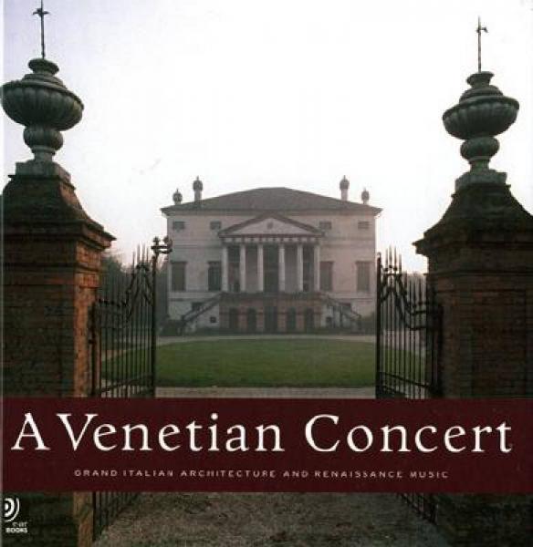 A Venetian Concert: Grand Italian Architecture a