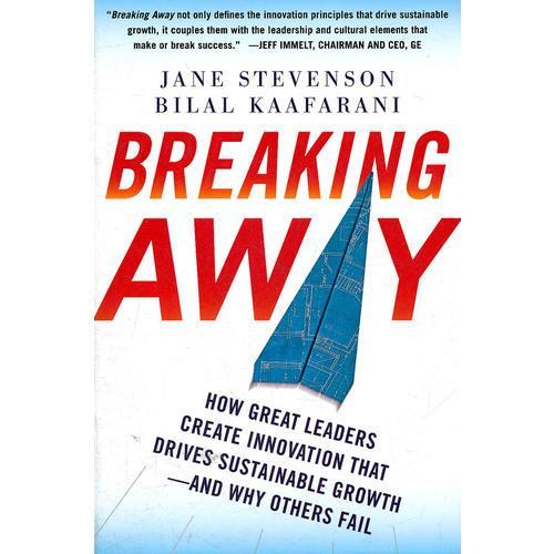 BREAKING AWAY: HOW GREAT LEADERS CREATE