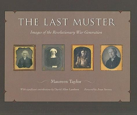 TheLastMuster:ImagesoftheRevolutionaryWarGeneration