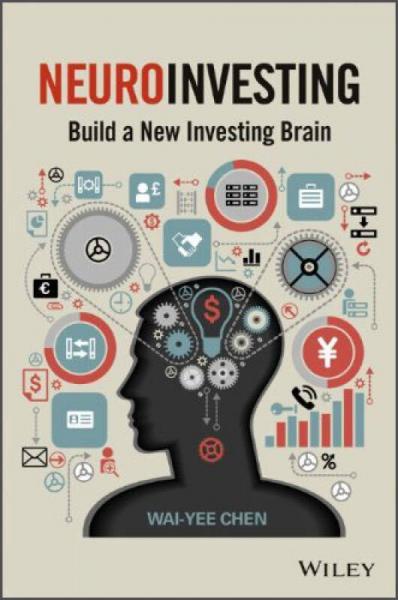 NeuroInvesting: Build a New Investing Brain[神经科学与投资:打造新的投资脑]