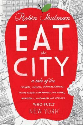 EattheCity:ATaleoftheFishers,Trappers,Hunters,Forages,Slaughterers,Butchers,Farmers..