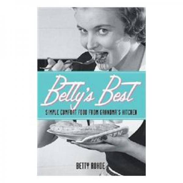 Bettys Best: Simple Comfort Food from Grandmas Kitchen [Spiral-bound]