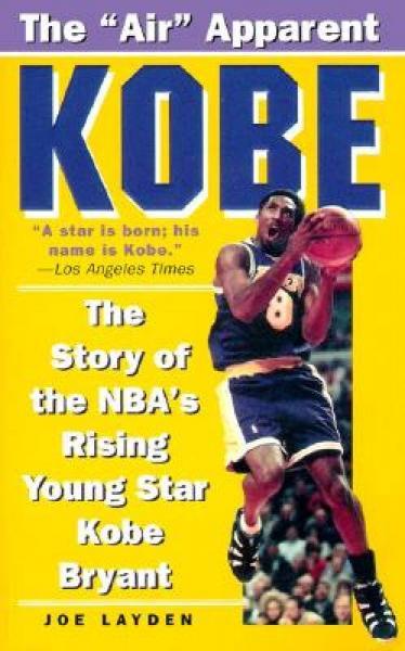 Kobe: The Story of the NBAs Rising Young Star Kobe Bryant NBA年轻的新星科比·布莱恩特的故事