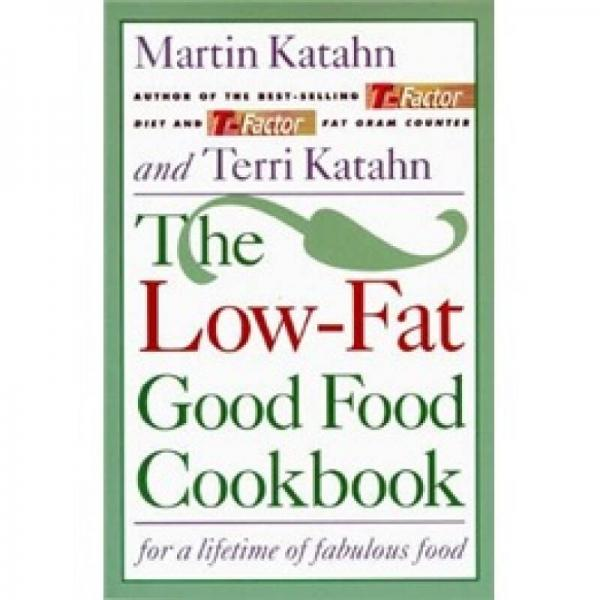 The Low-fat Good Food Cookbook/for a Lifetime Off Abulous Food
