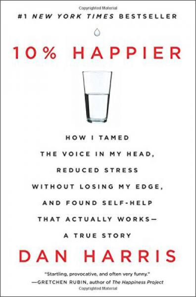 10% Happier  How I Tamed the Voice in My Head, R