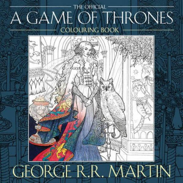 George R.R. Martins Official A Game of Thrones Colouring Book