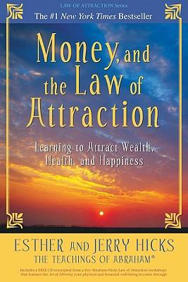 Money,andtheLawofAttraction:LearningtoAttractWealth,Health,andHappiness[WithCD]