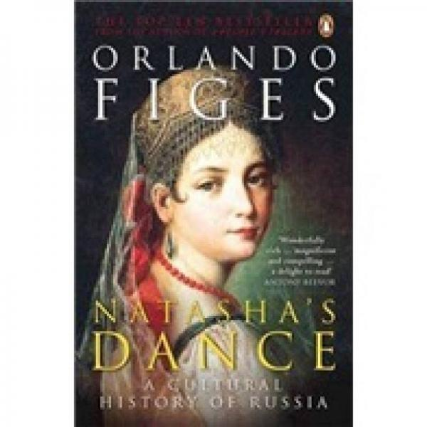 Natashas Dance: A Cultural History of Russia