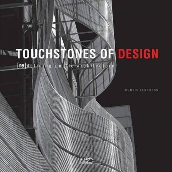 Touchstones of Design:Redefining Public Architecture设计的标准:重新定义公共建筑