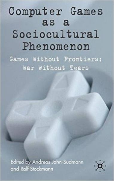 Computer Games as a Sociocultural Phenomenon: Ga
