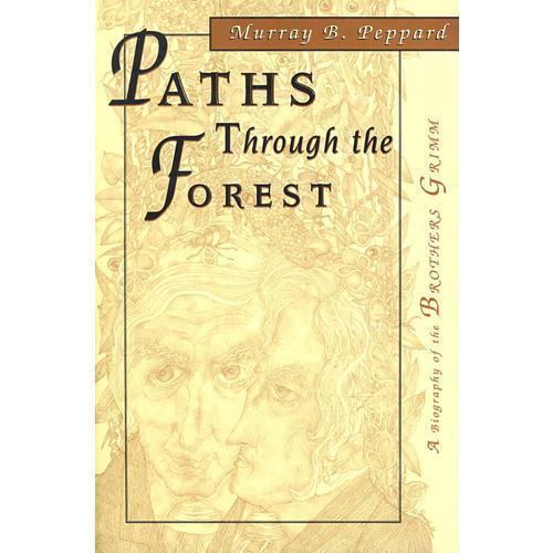 深林小路格林兄弟的传记 PATHS THROUGH THE FOREST