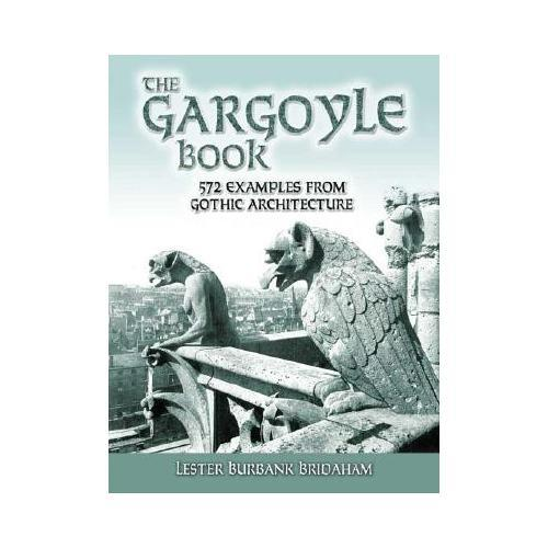 The Gargoyle Book: 572 Examples from Gothic Architecture